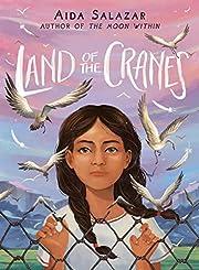 The Land of the Cranes de Aida Salazar