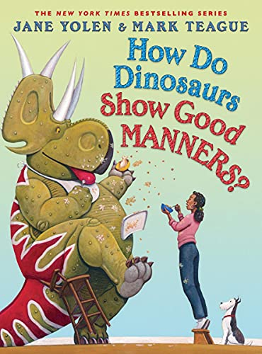 How Do Dinosaurs Show Good Manners? By Jane Yolen