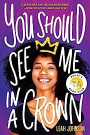 You Should See Me in a Crown de Leah Johnson