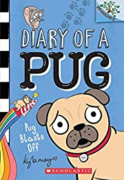 Pug Blasts Off: A Branches Book (Diary of a…