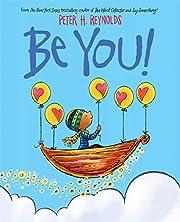 Be You! af Peter H. Reynolds