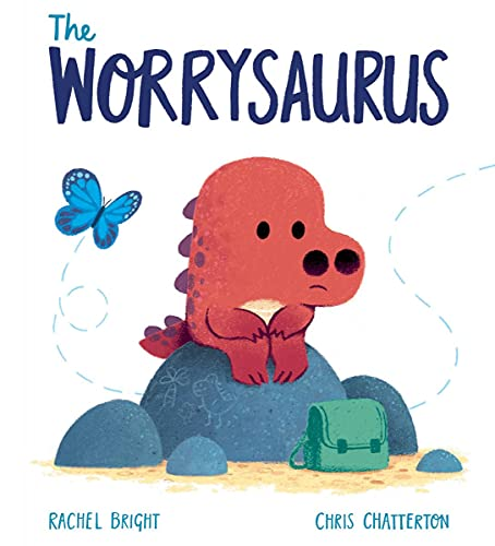 The Worrysaurus by Rachel Bright