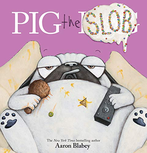 Pig the Slob by Aaron Blabey