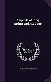 Legends of King Arthur and His Court de…