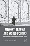Memory, trauma and world politics : Reflections on the relationship between past and