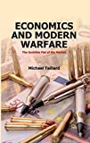 Economics and modern warfare : the invisible fist of the market / Michael Taillard