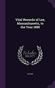 Vital Records of Lee, Massachusetts, to the…