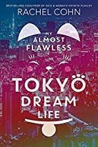 My Almost Flawless Tokyo Dream Life by…