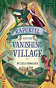 Rapunzel and the Vanishing Village: A…