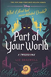 Part of Your World: A Twisted Tale av Liz…
