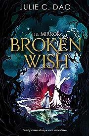 The Mirror Broken Wish (The Mirror, 1) af…