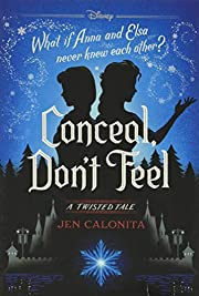 Frozen: conceal, don't feel : a twisted tale…