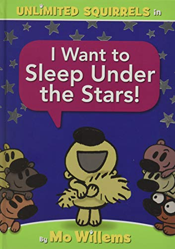 I Want to Sleep Under the Stars! By Mo Willems