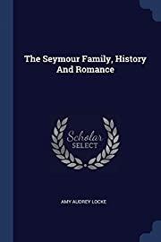 The Seymour Family, History And Romance de…