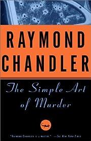 The Simple Art of Murder di Raymond Chandler