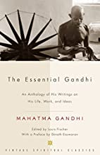 The Essential Gandhi: An Anthology of His…