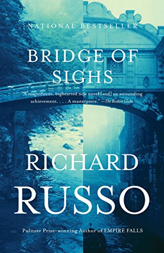 Bridge of Sighs: A Novel (Vintage Contemporaries), Russo, Richard