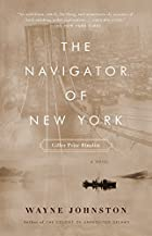 The Navigator of New York by Wayne Johnston