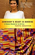 Somebody's Heart Is Burning: A Woman…