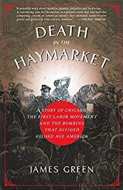 Death in the Haymarket: A Story of Chicago,…