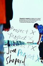 Project X: A Novel por Jim Shepard
