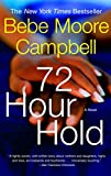 72 Hour Hold (Book) written by Bebe Moore Campbell