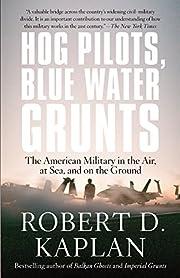 Hog Pilots, Blue Water Grunts: The American…