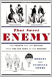 That Sweet Enemy: The French and the British…