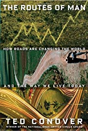 The Routes of Man: How Roads Are Changing…