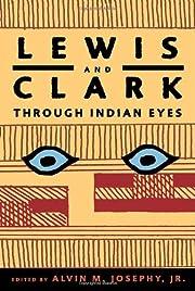 Lewis and Clark Through Indian Eyes de Alvin…