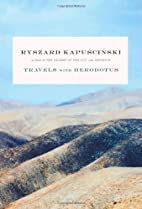 Travels with Herodotus by Ryszard…