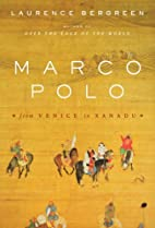 Marco Polo: From Venice to Xanadu by…