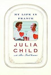 My Life in France por Julia Child