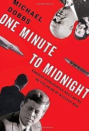 One Minute to Midnight: Kennedy, Khrushchev,…
