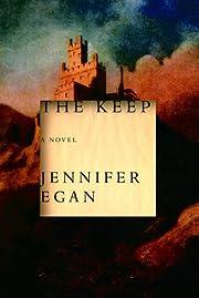 The Keep – tekijä: Jennifer Egan
