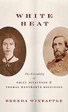 White Heat: The Friendship of Emily…