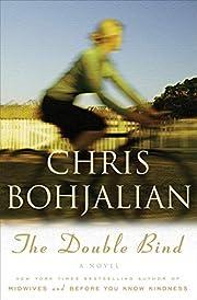 The Double Bind: A Novel por Chris Bohjalian