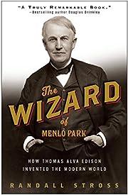 The Wizard of Menlo Park: How Thomas Alva…