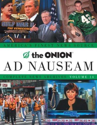 The Onion Ad Nauseam: Complete News Archives Volume 14, Siegel, Robert