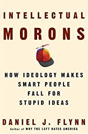 Intellectual morons : how ideology makes…