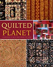 Quilted Planet: A Sourcebook of Quilts from…