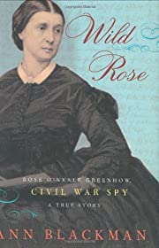 Wild Rose: Rose O'Neale Greenhow, Civil War…