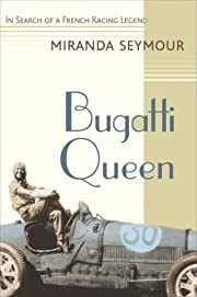 Bugatti queen : in search of a French racing…