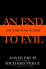 An End to Evil: How to Win the War on Terror…