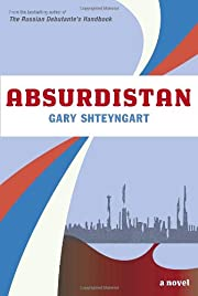 Absurdistan: A Novel av Gary Shteyngart