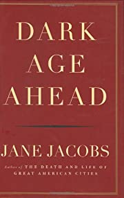 Dark Age Ahead de Jane Jacobs
