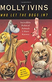 Who Let the Dogs In? Incredible Political…