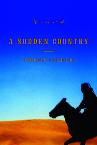 A Sudden Country: A Novel, Fisher, Karen