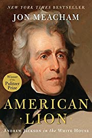 American Lion: Andrew Jackson in the White…
