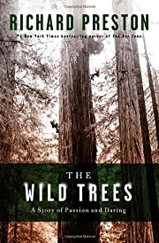 The Wild Trees: A Story of Passion and…